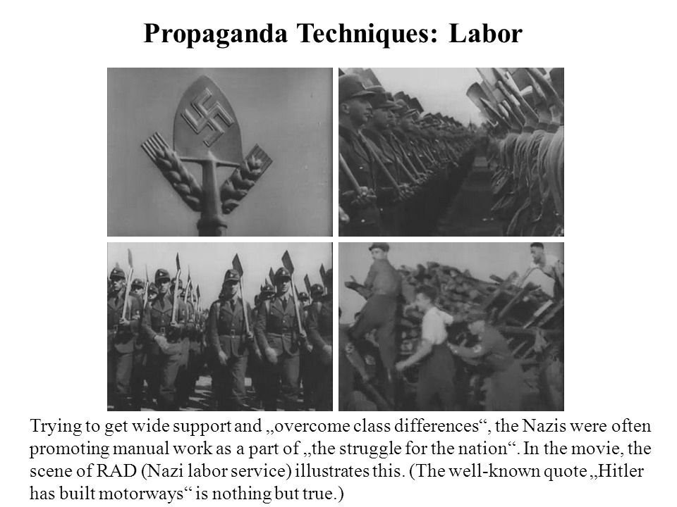 Propaganda Techniques: Masses There are many mass scenes showing NSDAP sub-organizations such as the SA, SS, RAD and Hitlerjugend.