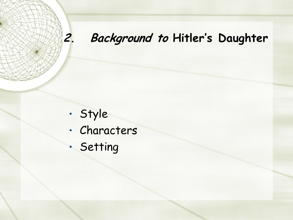 2.Background to Hitler's Daughter Style Characters Setting