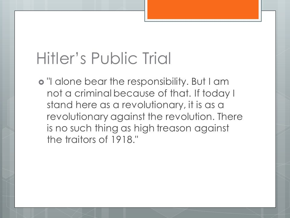Hitler's Public Trial  I alone bear the responsibility.