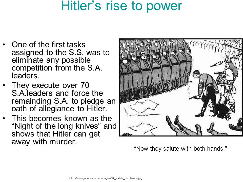 Hitler's rise to power One of the first tasks assigned to the S.S. was to eliminate any possible competition from the S.A. leaders. They execute over