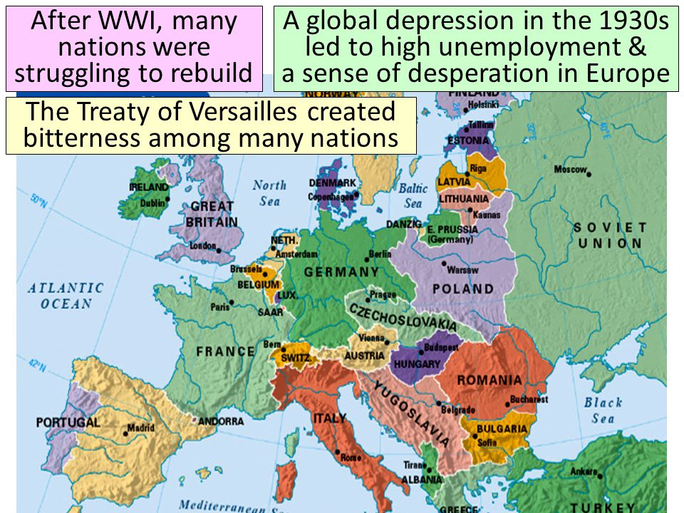 After WWI, many nations were struggling to rebuild A global depression in the 1930s led to high unemployment & a sense of desperation in Europe The Tr
