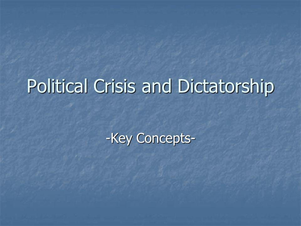 Political Crisis and Dictatorship -Key Concepts-