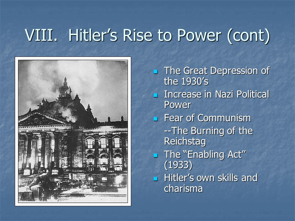 VIII. Hitler's Rise to Power (cont) The Great Depression of the 1930's The Great Depression of the 1930's Increase in Nazi Political Power Increase in