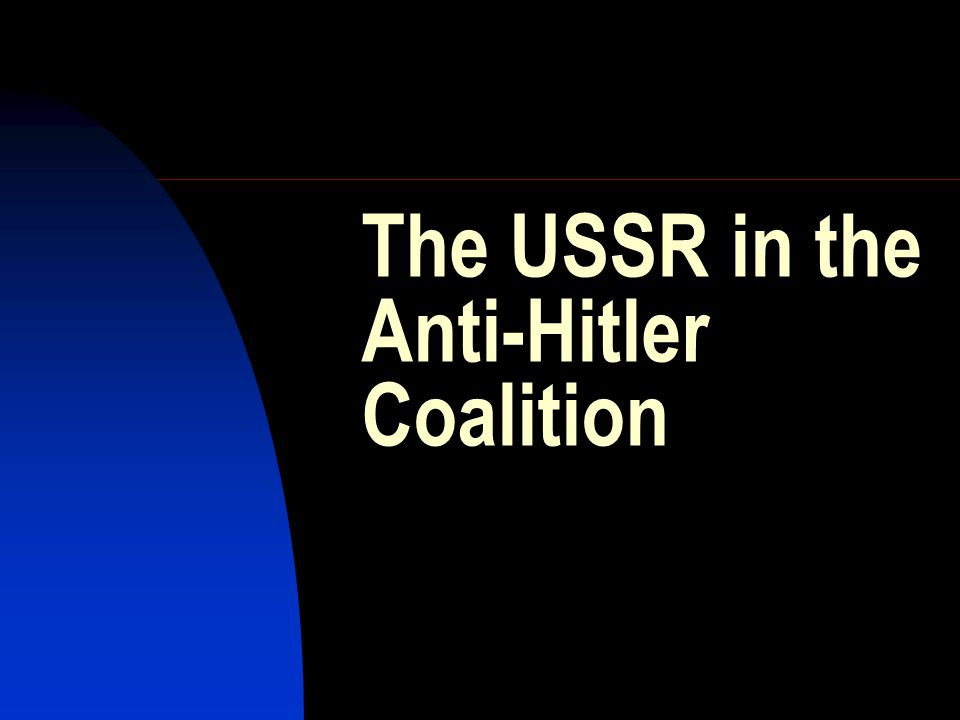 The USSR in the Anti-Hitler Coalition