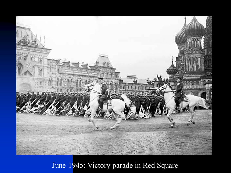 June 1945: Victory parade in Red Square