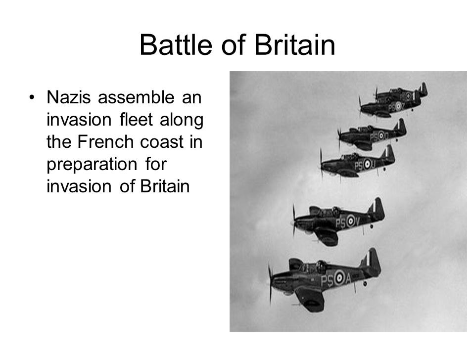 Battle of Britain Nazis assemble an invasion fleet along the French coast in preparation for invasion of Britain