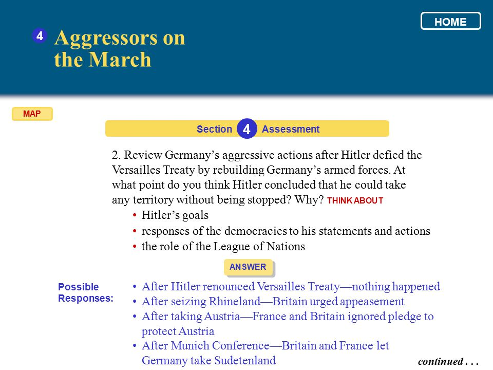 Section 4 Assessment ANSWER 2. Review Germany's aggressive actions after Hitler defied the Versailles Treaty by rebuilding Germany's armed forces. At