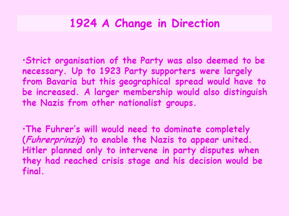 Strict organisation of the Party was also deemed to be necessary. Up to 1923 Party supporters were largely from Bavaria but this geographical spread w