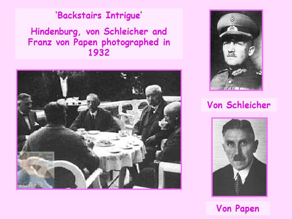 'Backstairs Intrigue' Hindenburg, von Schleicher and Franz von Papen photographed in 1932 Von Schleicher Von Papen