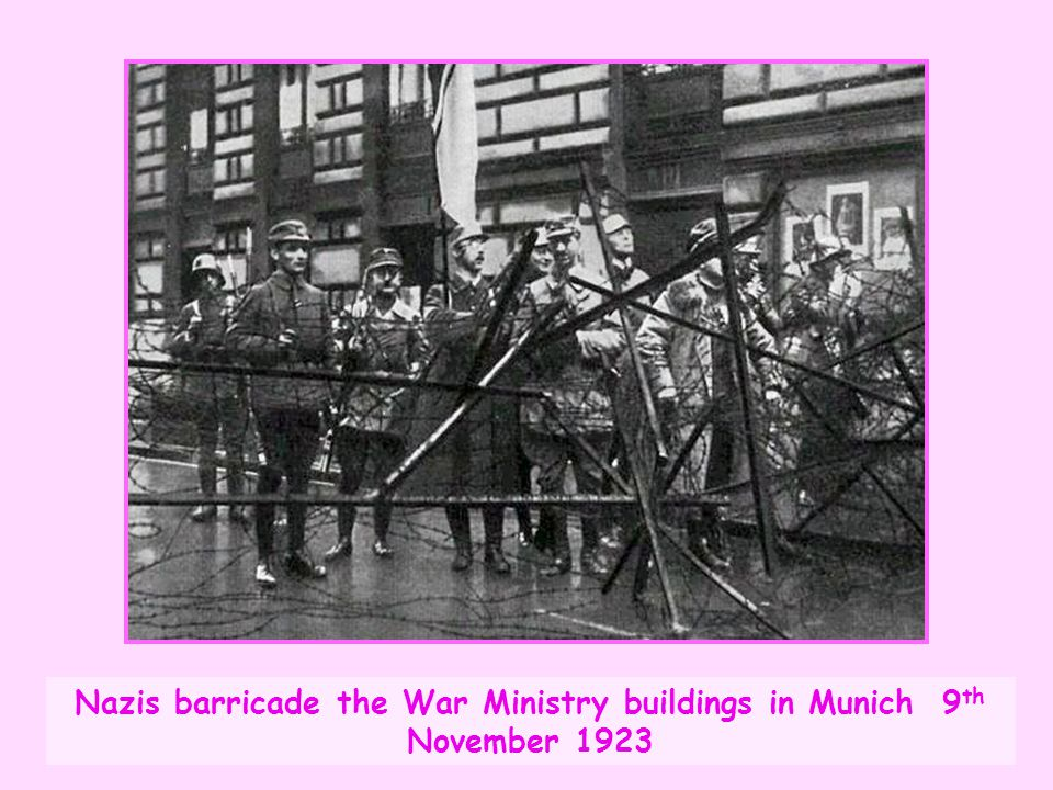 Nazis barricade the War Ministry buildings in Munich 9 th November 1923