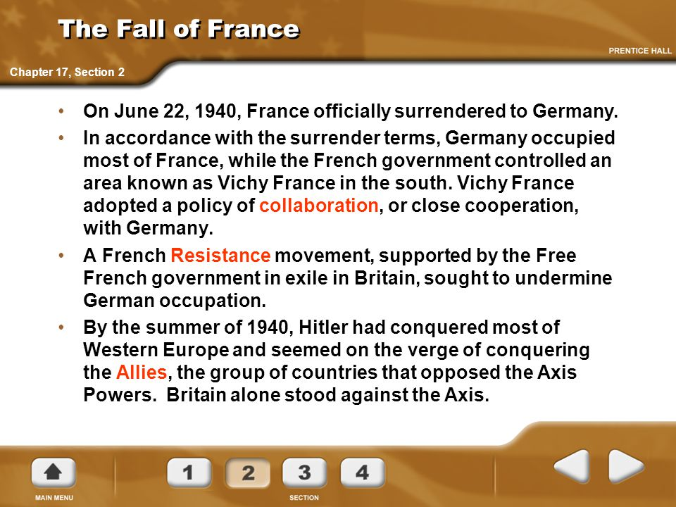 The Fall of France On June 22, 1940, France officially surrendered to Germany.