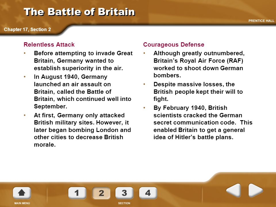 The Battle of Britain Relentless Attack Before attempting to invade Great Britain, Germany wanted to establish superiority in the air.