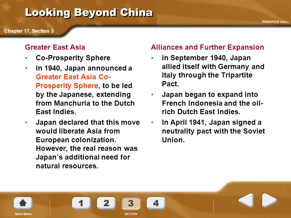 Looking Beyond China Greater East Asia Co-Prosperity Sphere In 1940, Japan announced a Greater East Asia Co- Prosperity Sphere, to be led by the Japanese, extending from Manchuria to the Dutch East Indies.