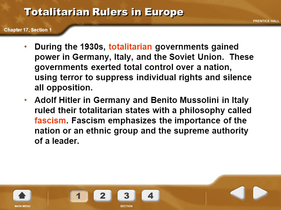 Totalitarian Rulers in Europe During the 1930s, totalitarian governments gained power in Germany, Italy, and the Soviet Union.