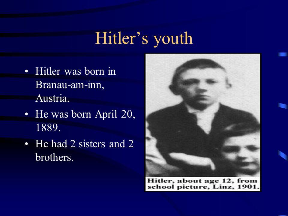 Hitler's youth Hitler was born in Branau-am-inn, Austria.