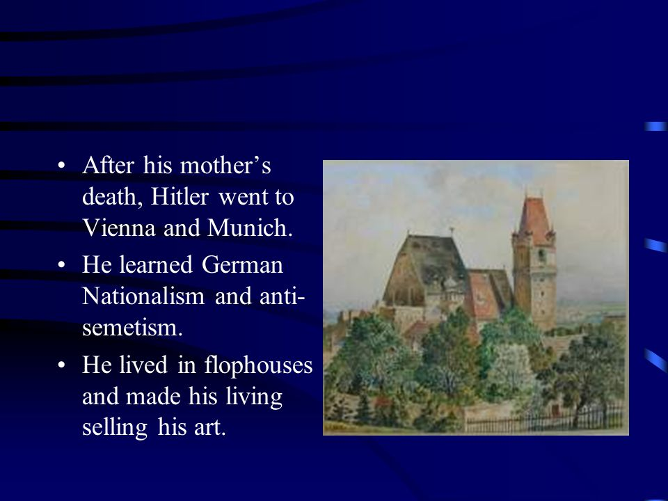 After his mother's death, Hitler went to Vienna and Munich.