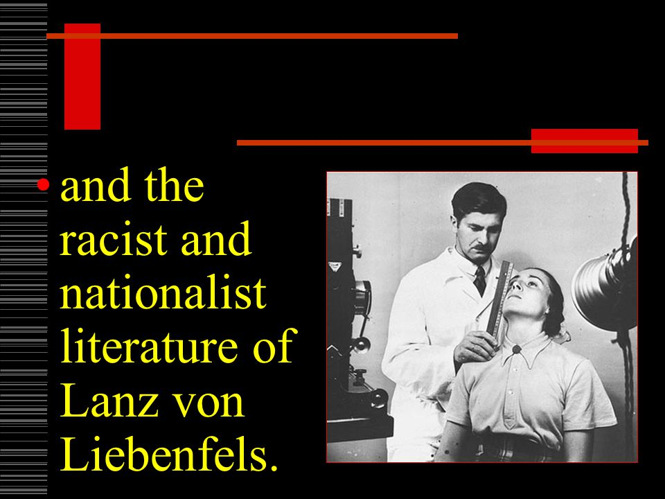 and the racist and nationalist literature of Lanz von Liebenfels.