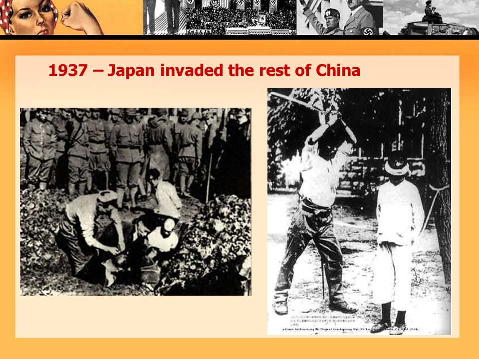1937 – Japan invaded the rest of China