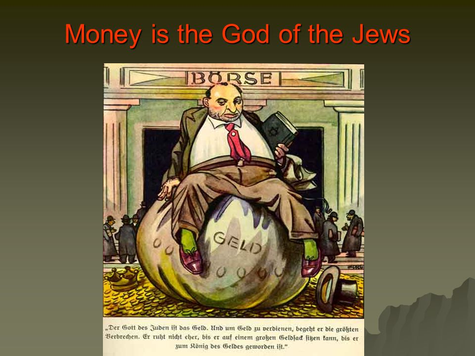 Money is the God of the Jews
