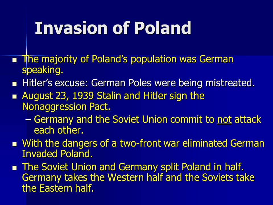 Invasion of Poland The majority of Poland's population was German speaking.