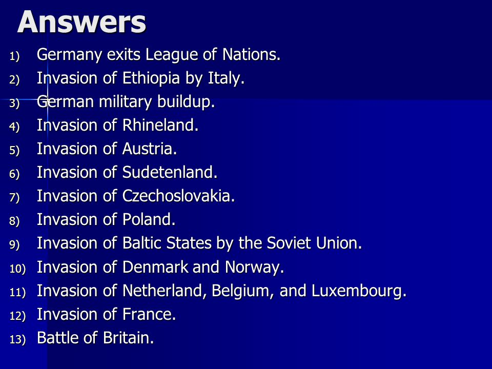 Answers 1) Germany exits League of Nations. 2) Invasion of Ethiopia by Italy.