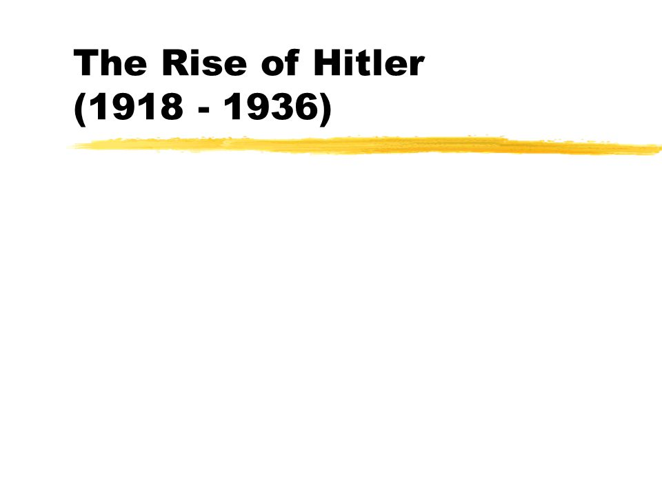 The Rise of Hitler (1918 - 1936)