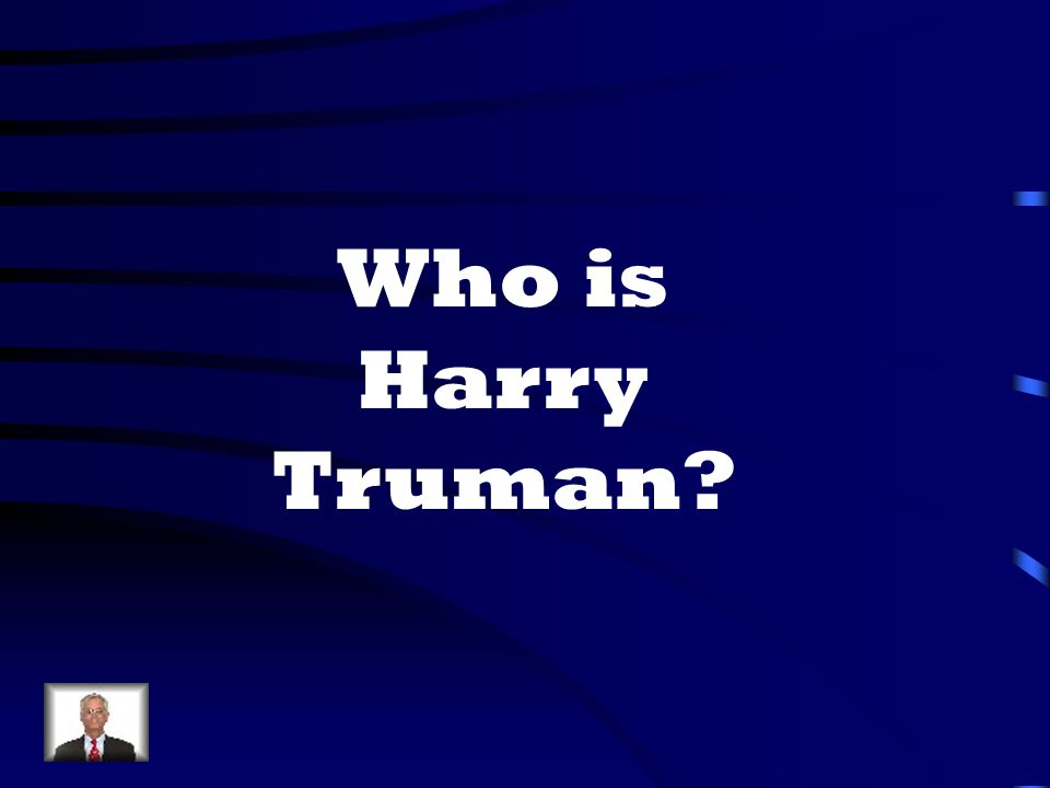 Who is Harry Truman