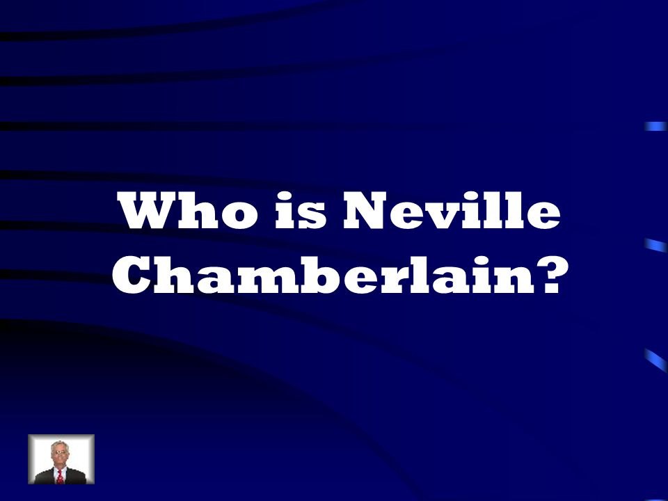 Who is Neville Chamberlain