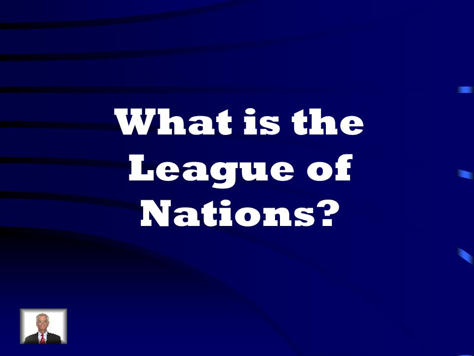 What is the League of Nations
