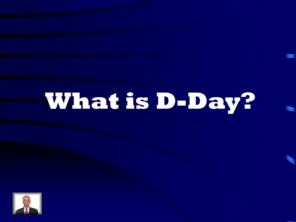 What is D-Day