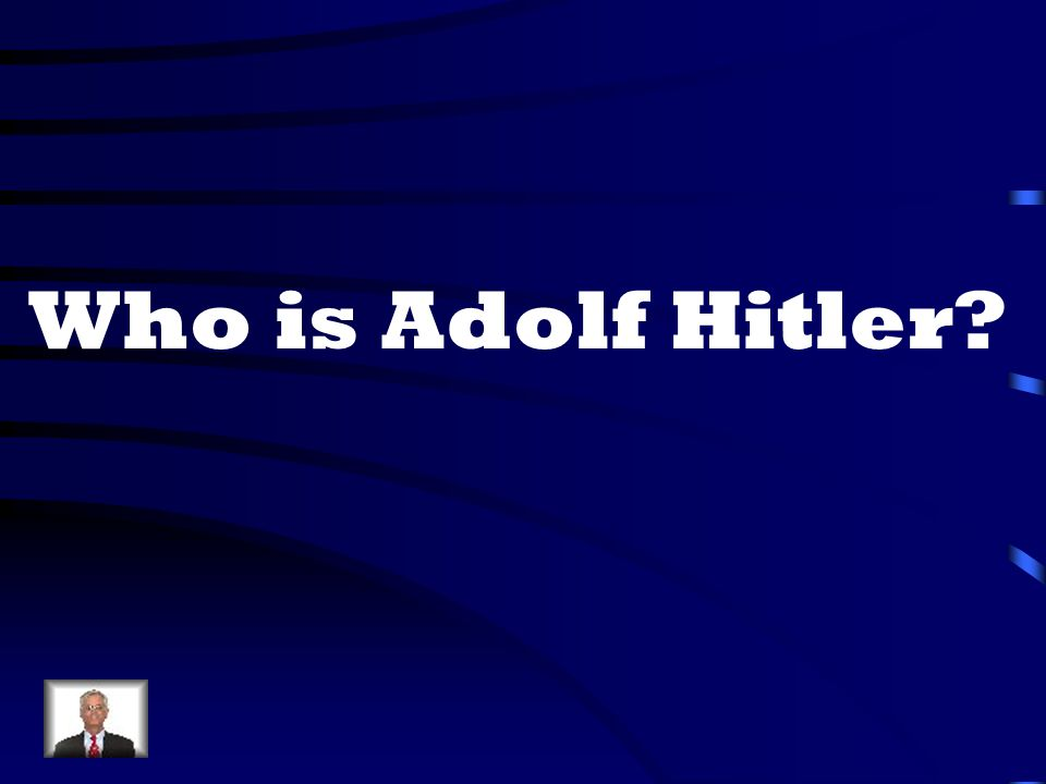 Who is Adolf Hitler