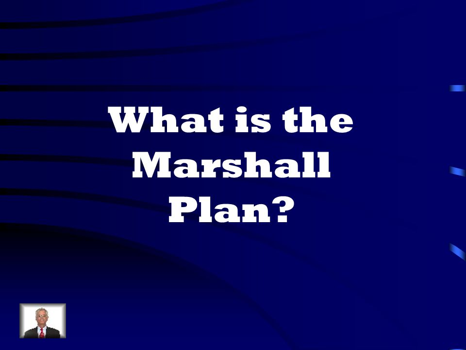 What is the Marshall Plan