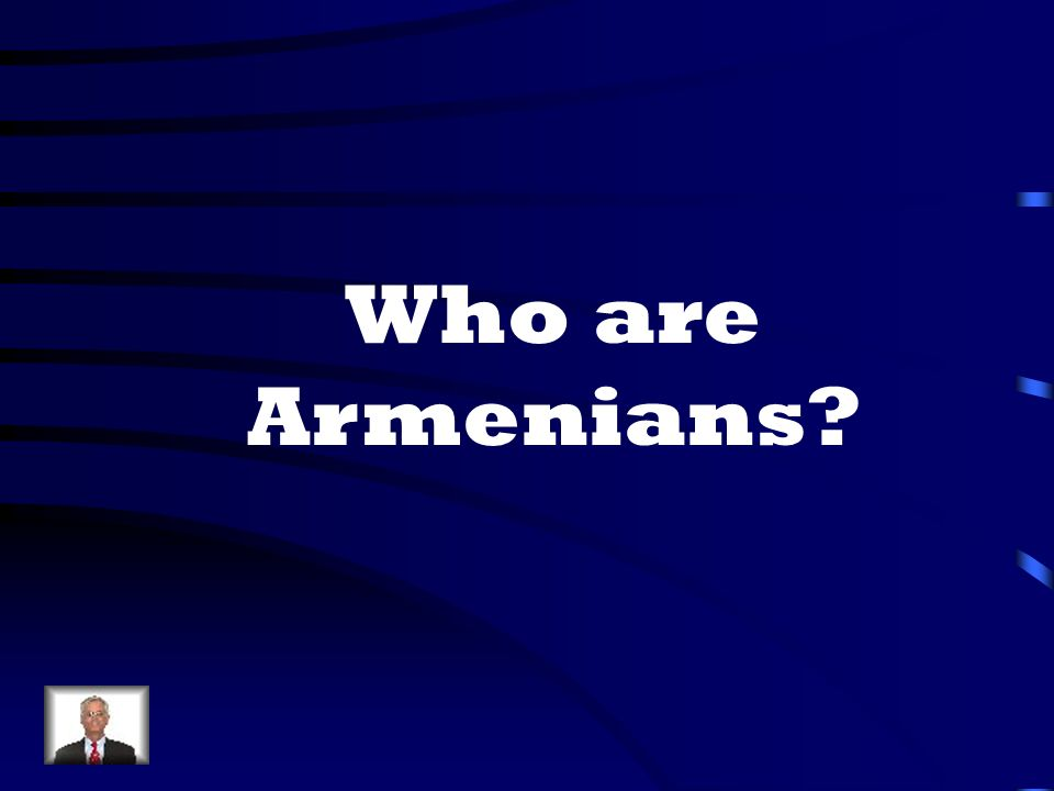 Who are Armenians