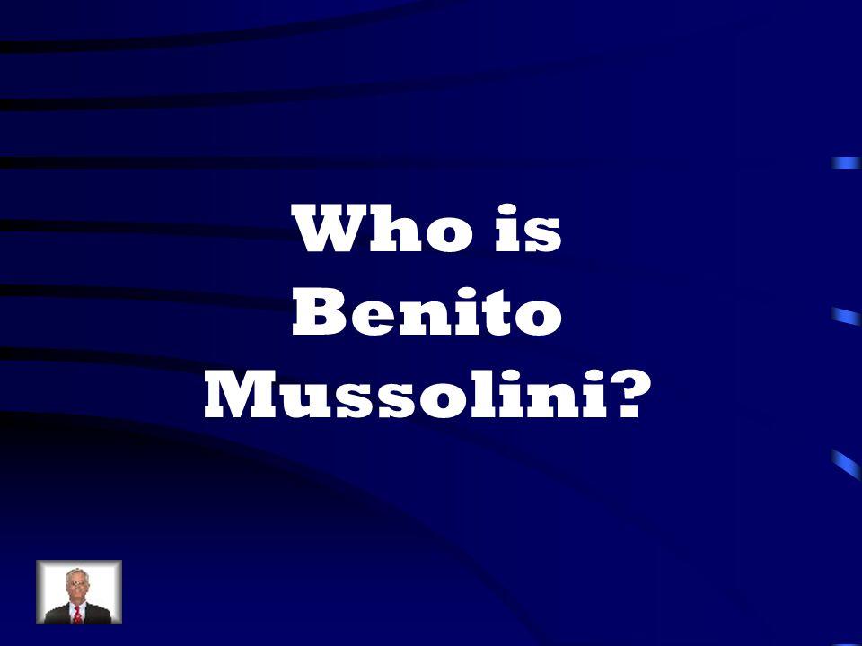 Who is Benito Mussolini