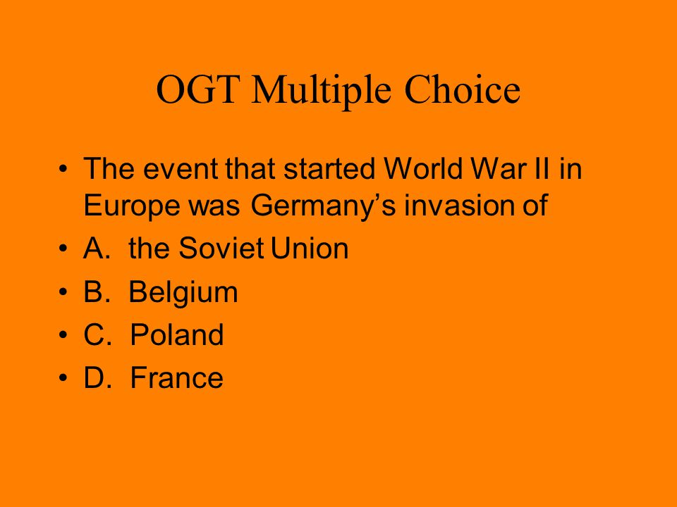 OGT Multiple Choice (Practice Test Booklet 2005) One of the goals of the Holocaust during World War II was to A. eliminate the Jewish population B. ac