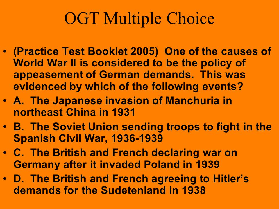 OGT Multiple Choice The event that started World War II in Europe was Germany's invasion of A. the Soviet Union B. Belgium C. Poland D. France