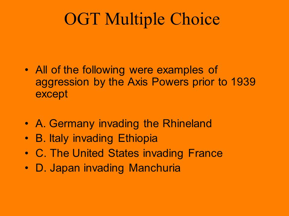 OGT Multiple Choice Hitler's goal of uniting all of the German areas together into one empire was known as the A.