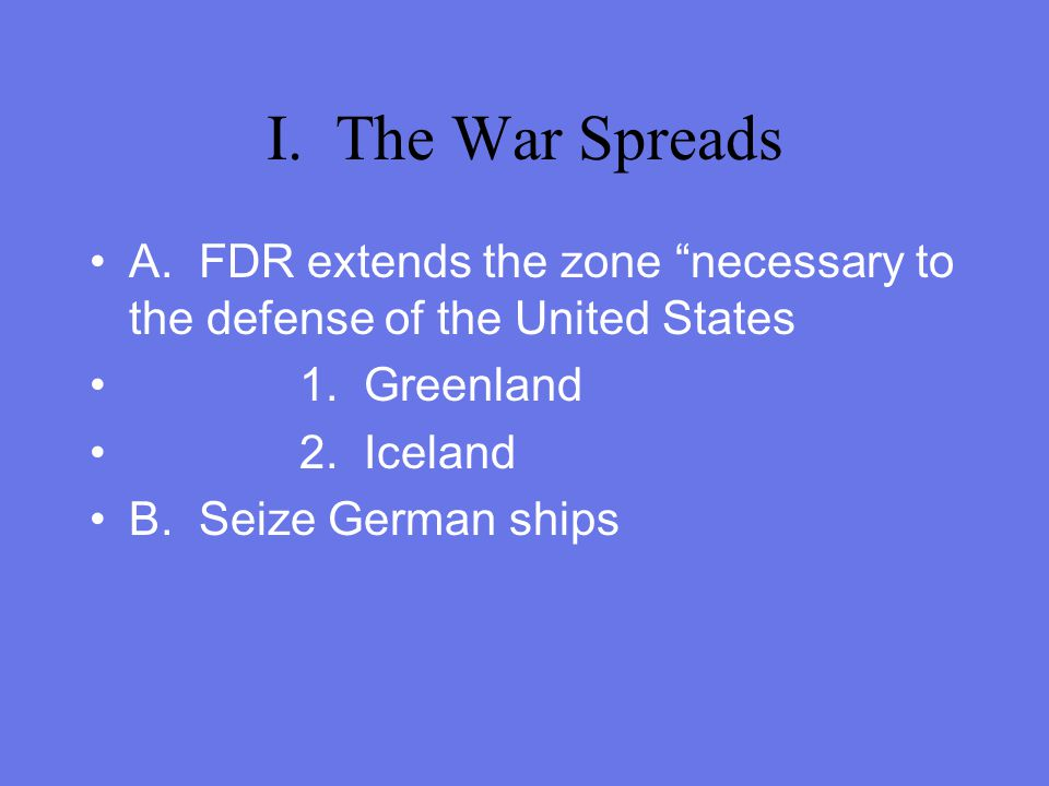 PART 3 War Comes to the United States ***U.S. getting closer to war.