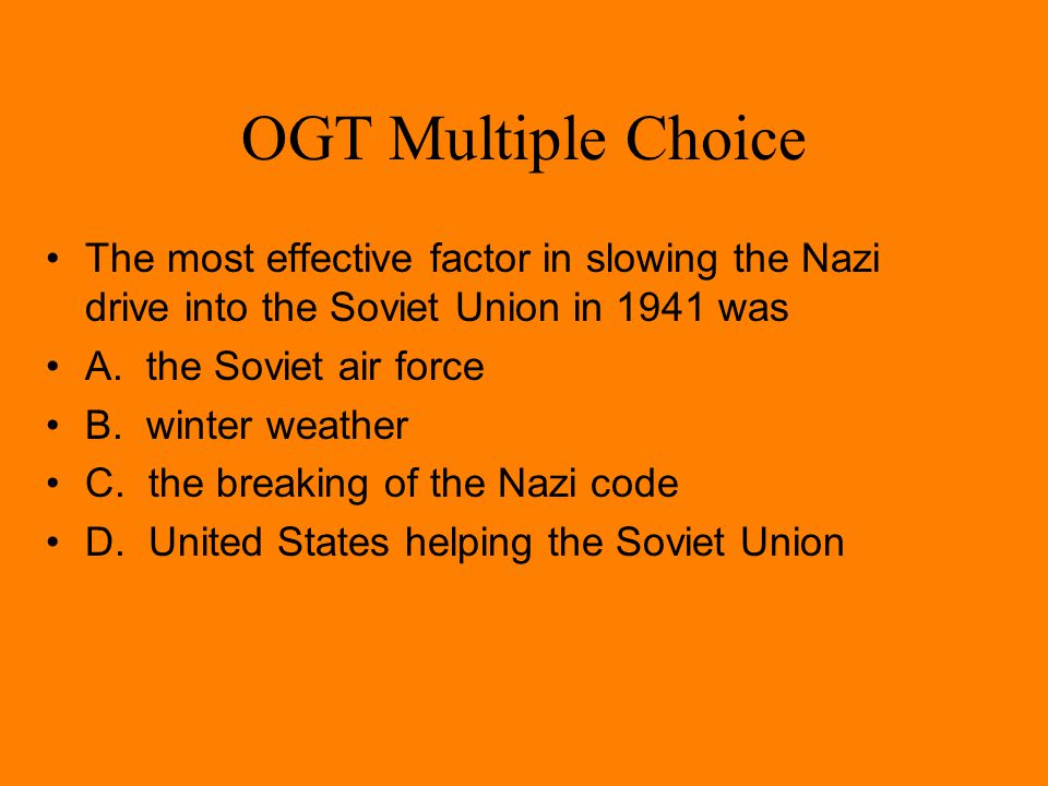 OGT Multiple Choice (Practice Test Booklet 2005) The United States entered World War II as a result of A. Japan attacking Pearl Harbor B. Japan invadi