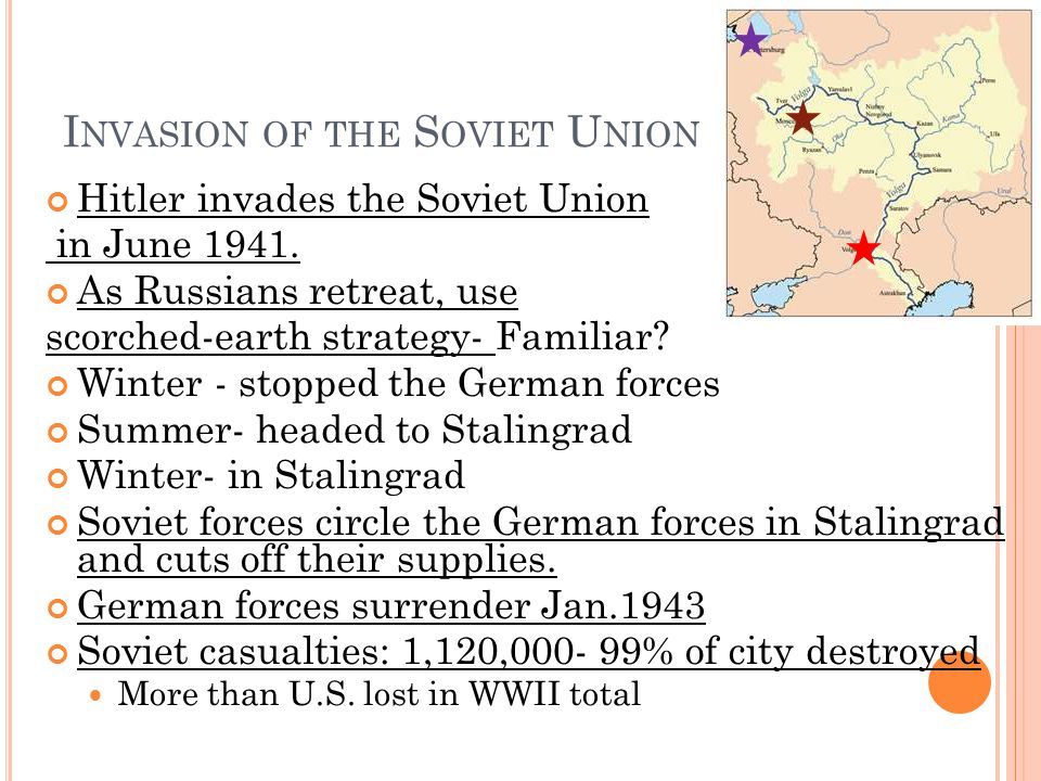 I NVASION OF THE S OVIET U NION Hitler invades the Soviet Union in June 1941.