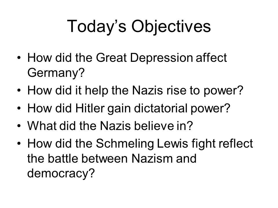 Today's Objectives How did the Great Depression affect Germany.