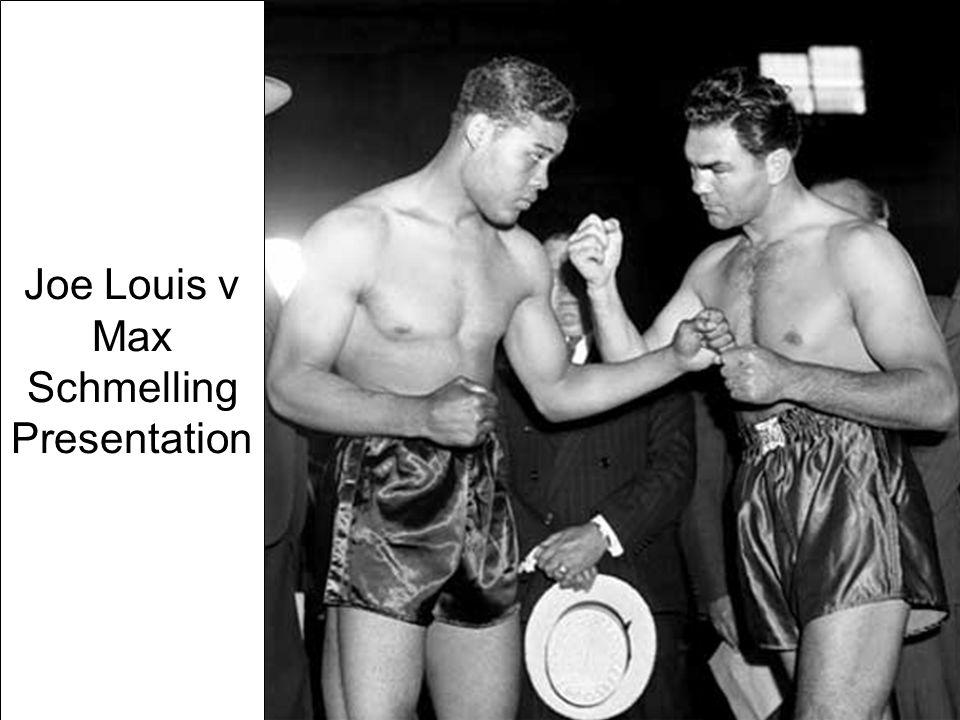 Joe Louis v Max Schmelling Presentation