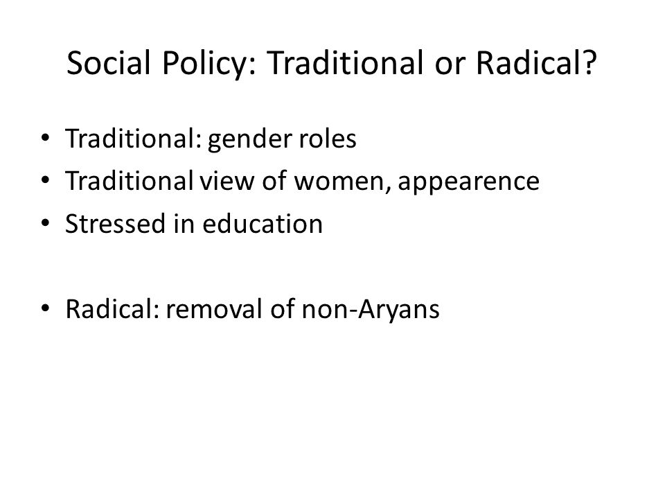 Social Policy: Traditional or Radical.