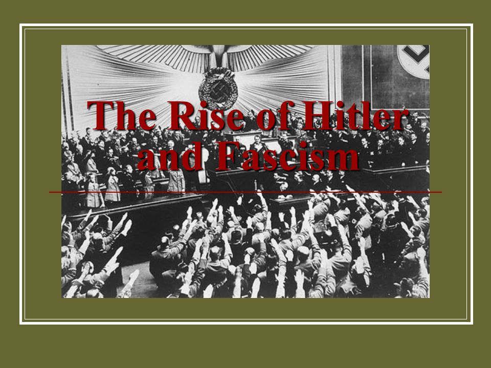 The Rise of Fascism What is Fascism.