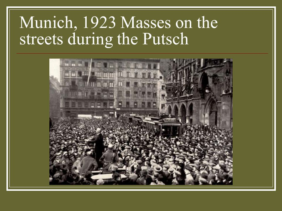 Munich, 1923 Masses on the streets during the Putsch