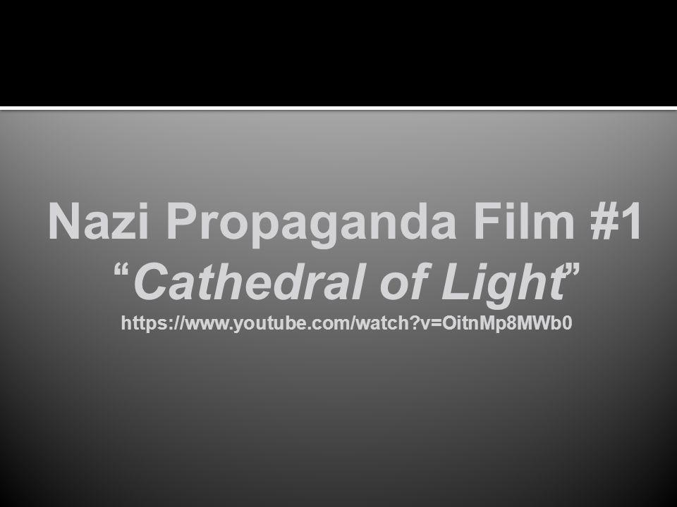 "Nazi Propaganda Film #1 ""Cathedral of Light"" https://www.youtube.com/watch?v=OitnMp8MWb0"