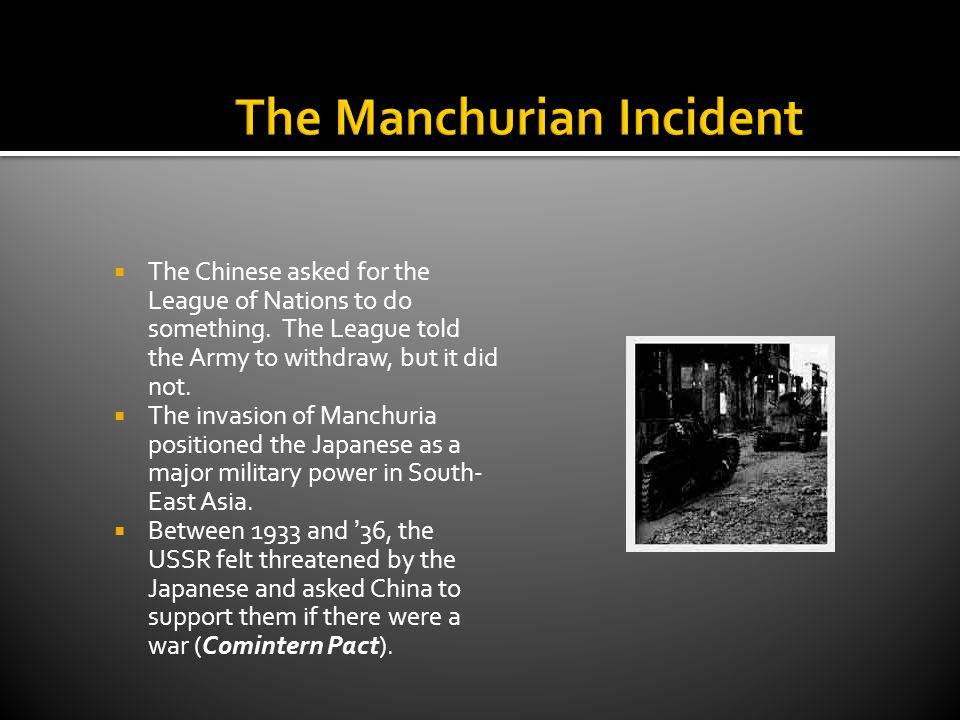  The Chinese asked for the League of Nations to do something. The League told the Army to withdraw, but it did not.  The invasion of Manchuria posit