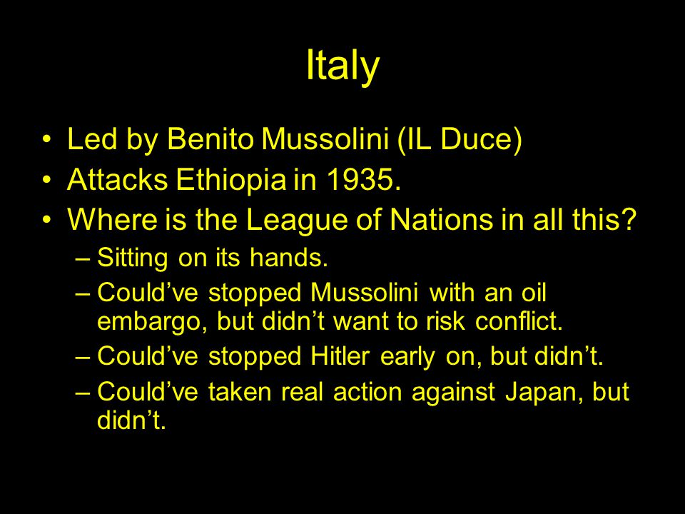 Italy Led by Benito Mussolini (IL Duce) Attacks Ethiopia in 1935.