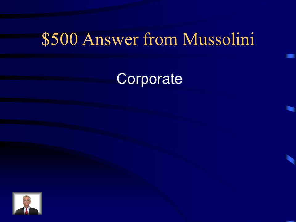 $500 Answer from Mussolini Corporate