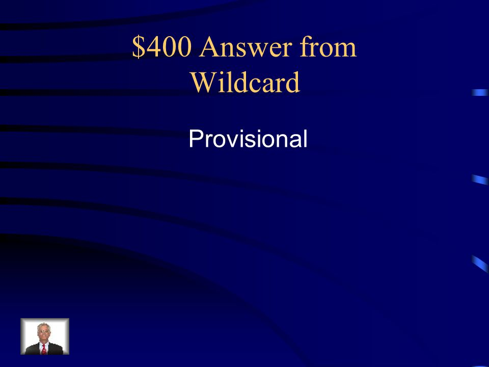 $400 Answer from Wildcard Provisional